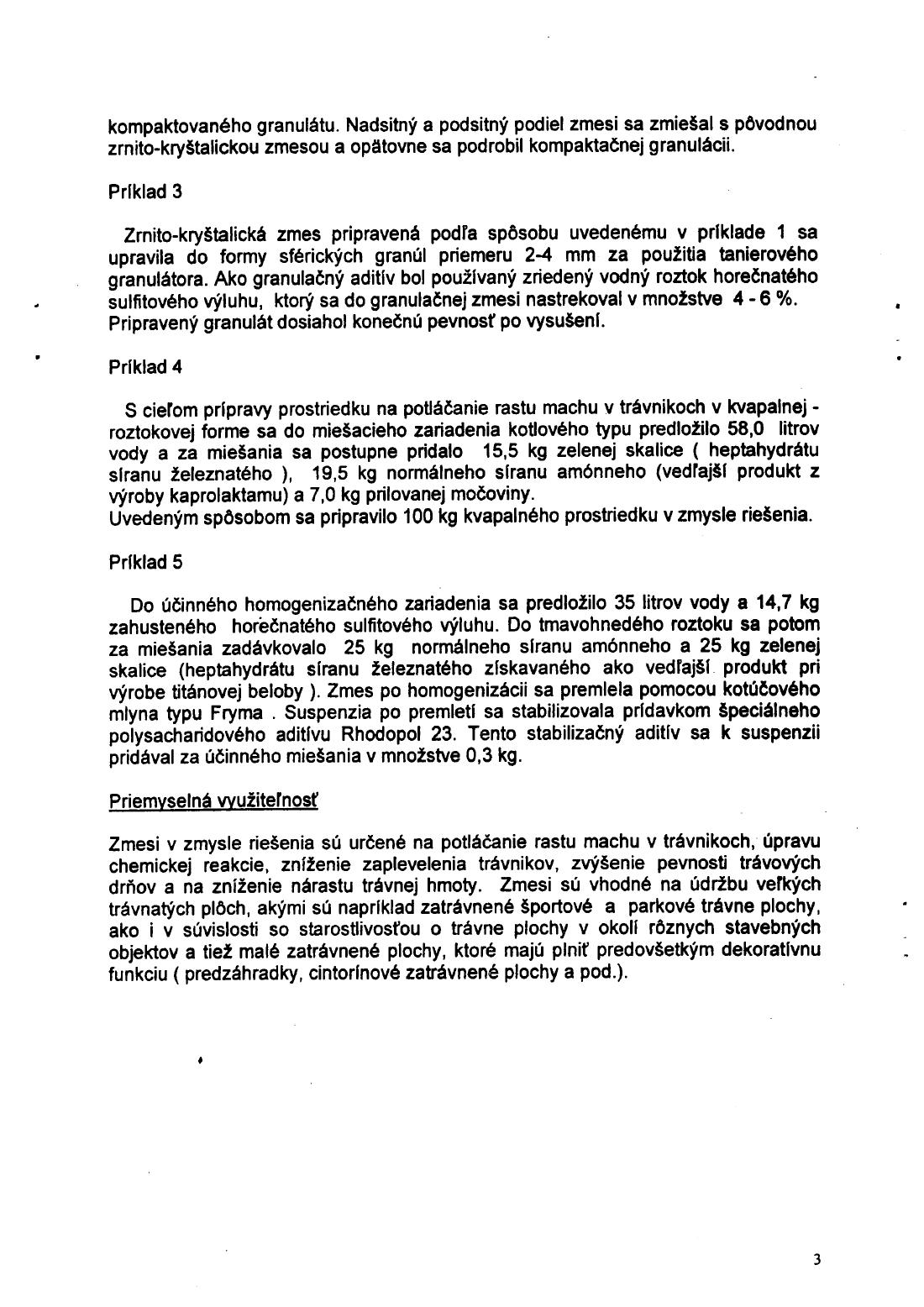 2fca74e3c Prostriedok na potláčanie rastu machu v trávnikoch — 18.01.2001 — U ...